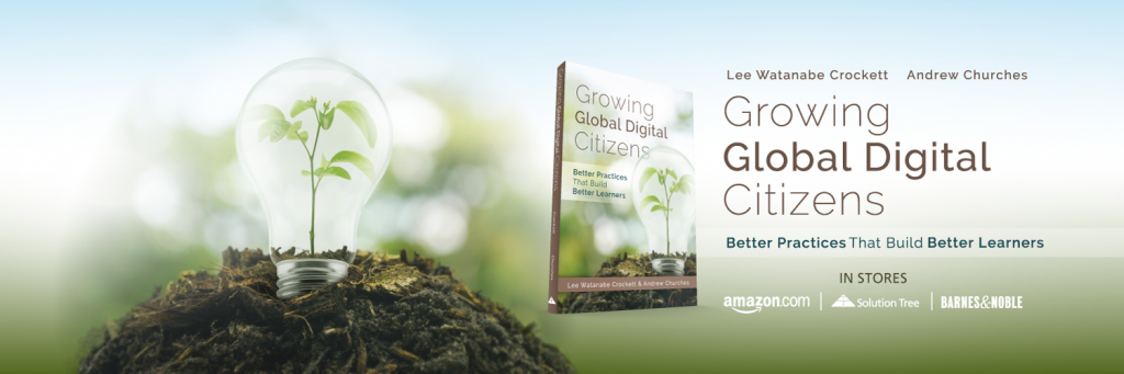 Growing Global Digital Citizens by Lee Watanabe Crockett and Andrew Churches