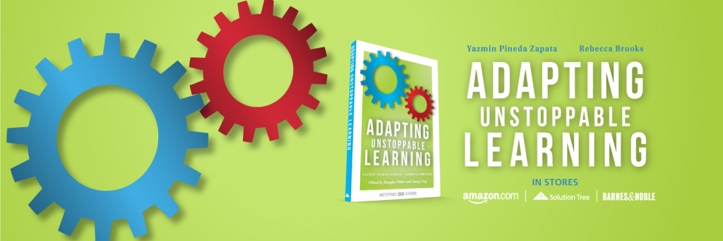 Adapting Unstoppable Learning by Yazmin Pineda Zapata and Rebecca Brooks