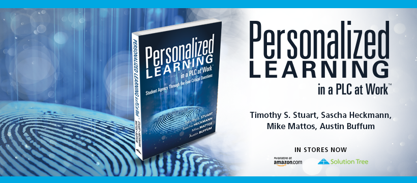 Buy Personalized Learning in a PLC at Work by Timothy S. Stuart, Sascha Heckmann, Mike Mattos, and Austin Buffum