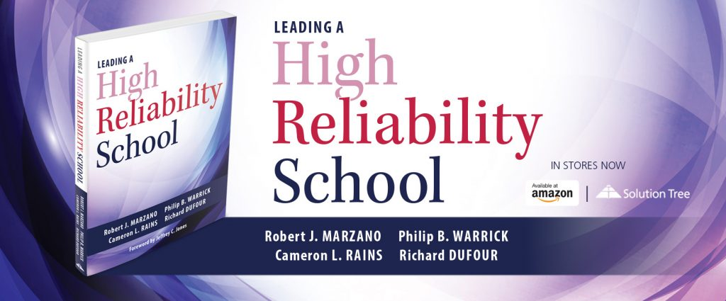 Buy Leading a High Reliability School by Robert J. Marzano, Philip B. Warrick, Cameron L. Rains, and Richard DuFour