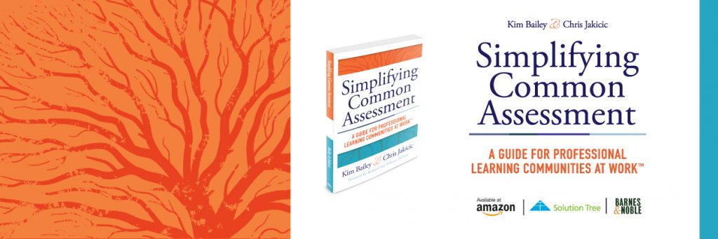 Read Simplifying Common Assessment by Kim Bailey and Chris Jakicic