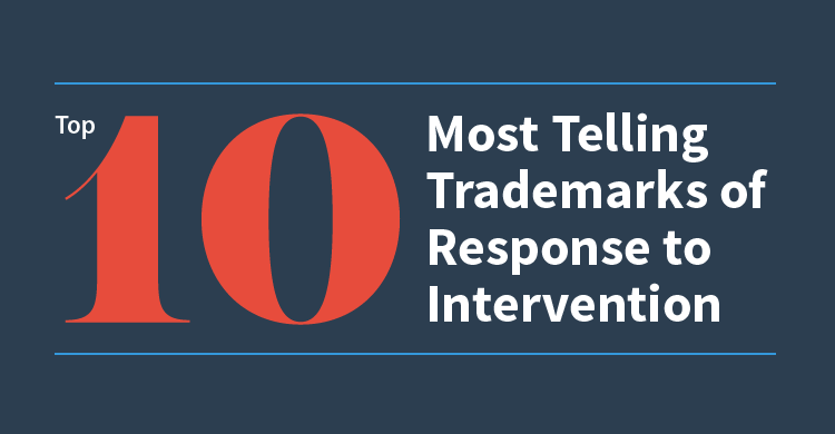 Top 10 Most Telling Trademarks of Response to Intervention