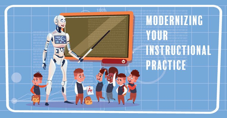 Modernizing your instructional practices