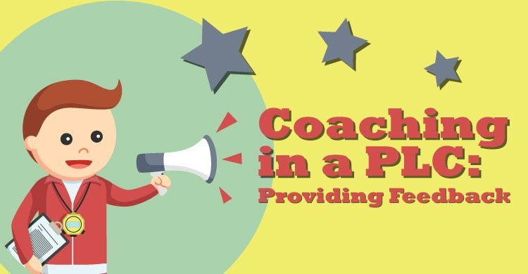 Coaching in a PLC: Providing Feedback