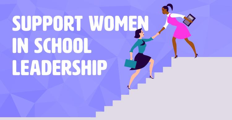 Support Women in School Leadership