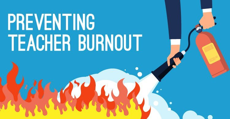 Preventing Teacher Burnout