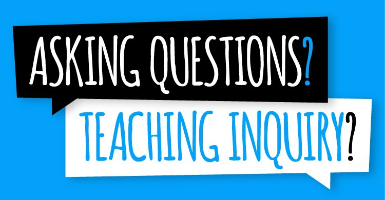 Asking Questions? Teaching Inquiry?