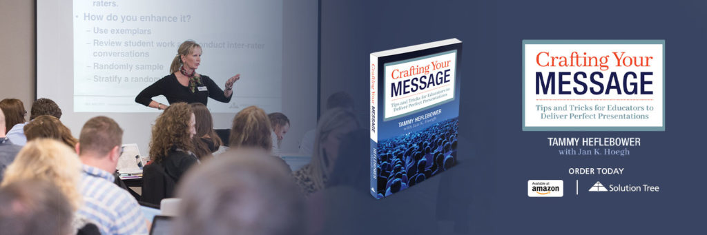 Crafting Your Message, by Tammy Heflebower with Jan K. Hoegh, is available for purchase today on Amazon and at SolutionTree.com.