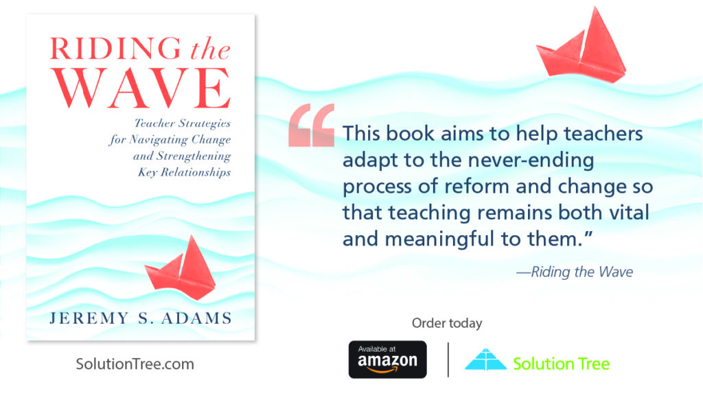Riding the Wave is available for purchase on Amazon and SolutionTree.com.