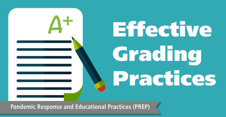 Effective Grading Practices - Pandemic Response and Educational Practices (PREP)