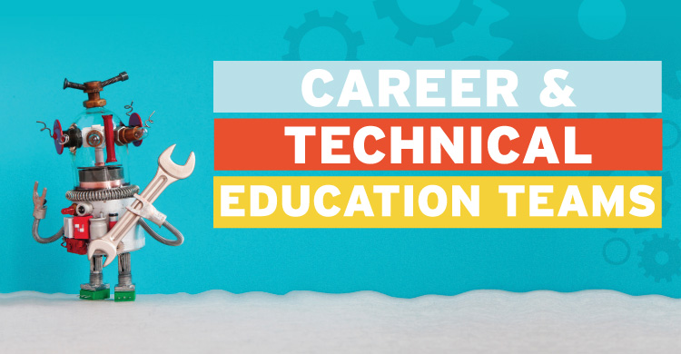 Career & Technical Education Teams