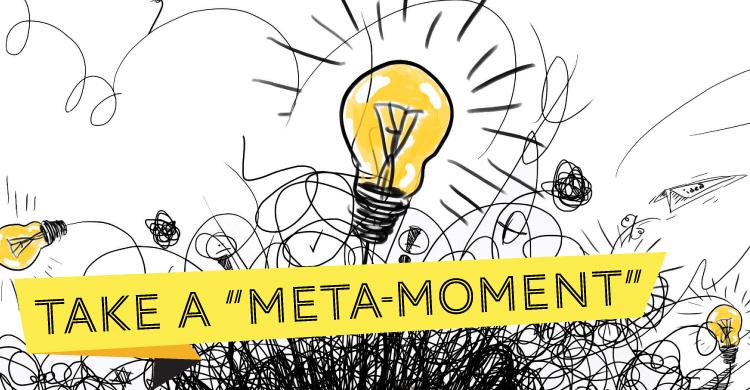 Take a Meta-Moment