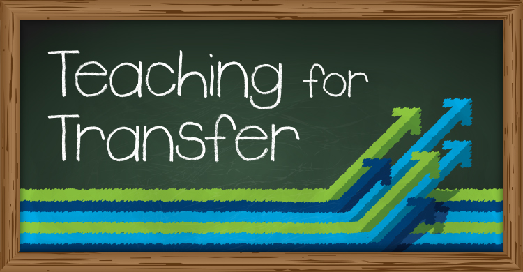 Teaching for Transfer