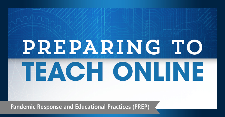 Preparing to Teach Online | (PREP) Pandemic Response and Educational Practices