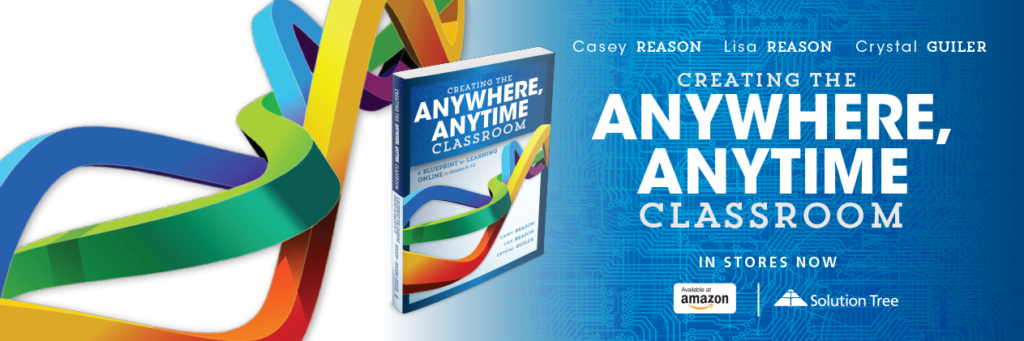 Creating the Anytime, Anywhere Classroom is available for purchase now at Amazon and SolutionTree.com.