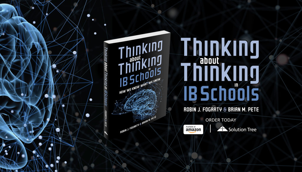 Thinking About Thinking in IB Schools is available for purchase on Amazon or SolutionTree.com.