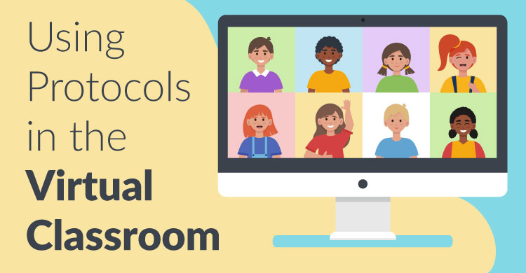 Using Protocols in the Virtual Classroom
