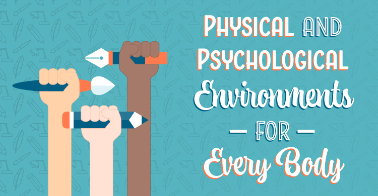 Physical and Psychological Environments for Every Body