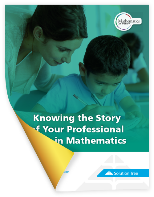 Mathematics at Work White Paper: Growing in Your Practice of Mathematics by Timothy D. Kanold