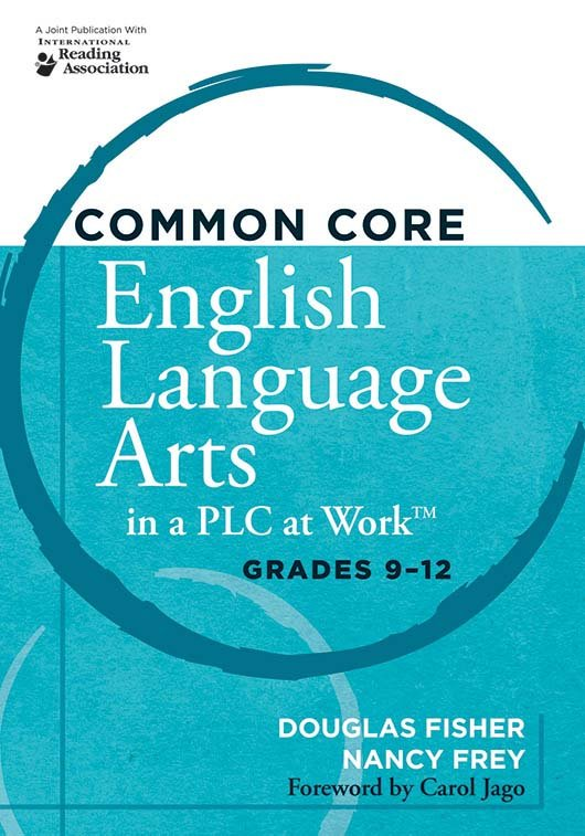 Common Core English Language Arts in a PLC at Work™, Grades 9–12