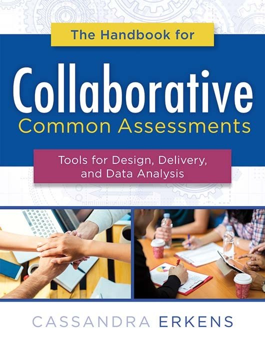 The Handbook for Collaborative Common Assessments