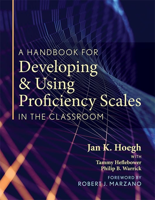 A Handbook for Developing and Using Proficiency Scales in the Classroom