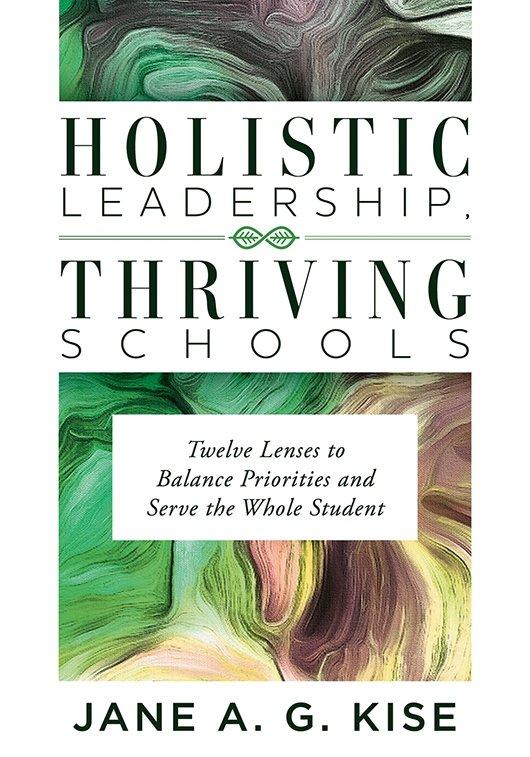 Holistic Leadership, Thriving Schools
