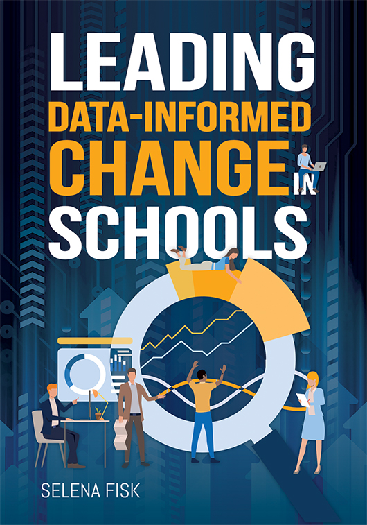 Leading Data-Informed Change in Schools