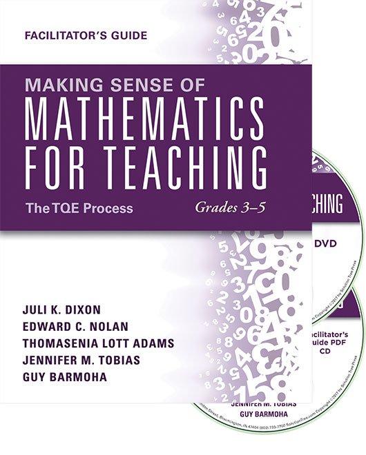 Making Sense of Mathematics for Teaching Grades 3–5: The TQE Process