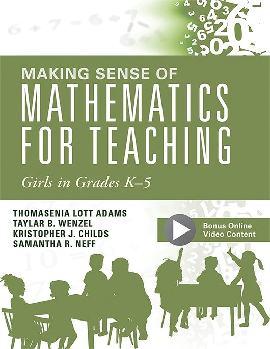 Making Sense of Mathematics for Teaching Girls in Grades K–5