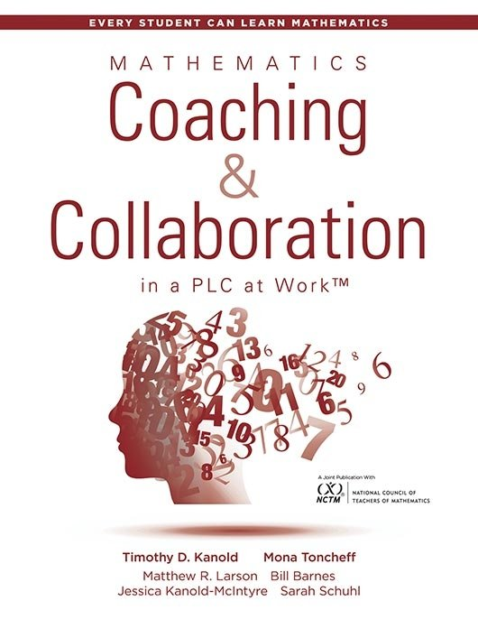 Mathematics Coaching and Collaboration in a PLC at Work™