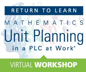 Returning to Learn: Mathematics at Work™ Unit Planning Virtual Workshop