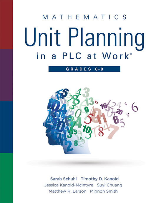 Mathematics Unit Planning in a PLC at Work®, Grades 6–8