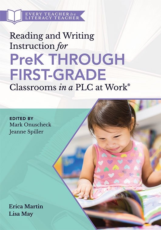 Reading and Writing Instruction for PreK Through First-Grade Classrooms in a PLC at Work®