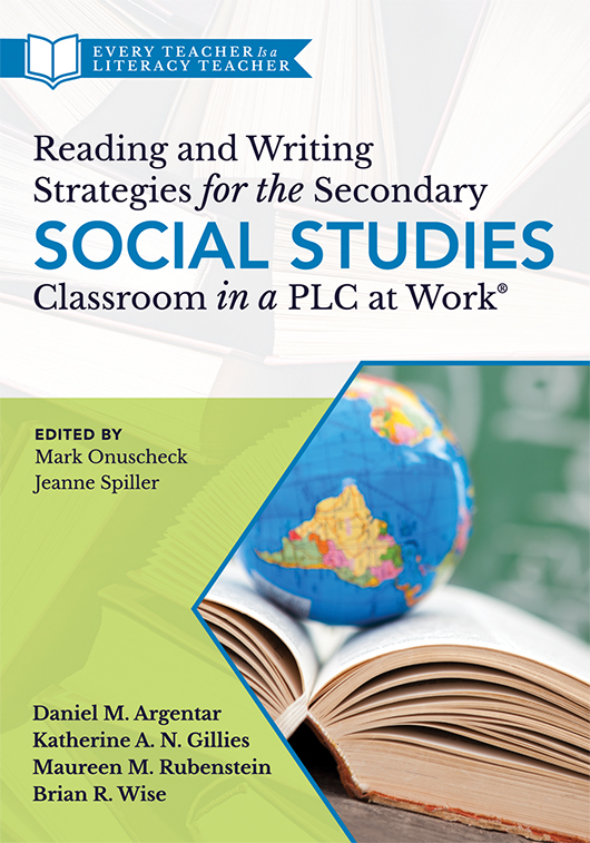 Reading and Writing Strategies for the Secondary Social Studies Classroom in a PLC at Work®
